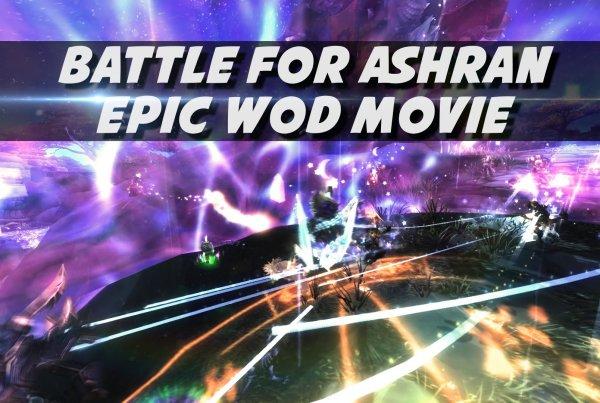 Battle for Ashran: Epic WoD Cinematic Footage by Psynaps