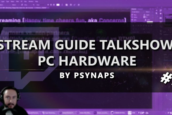 PC Hardware for Streaming – Stream Guide Talk Show (Part 4/4)